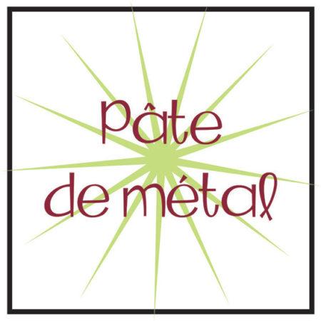Pâte de métal