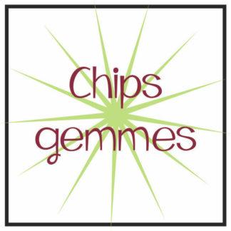 Chips gemmes